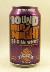 Trouble's 'Round Midnight Belgian White wheat ale